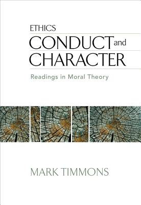 Conduct and Character: Readings in Moral Theory - Timmons, Mark