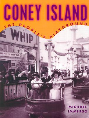 Coney Island: The People's Playground - Immerso, Michael
