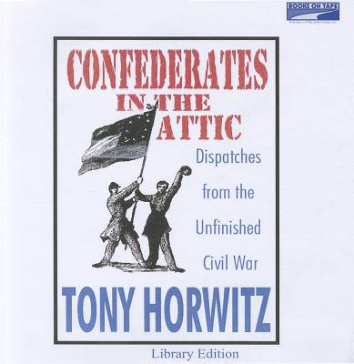 Confederates in the Attic - Horwitz, Tony