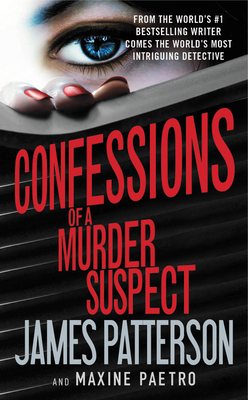 Confessions of a Murder Suspect - Patterson, James, MD, and Paetro, Maxine