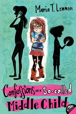 Confessions of a So-Called Middle Child - Lennon, Maria T