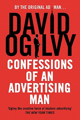 Confessions of an Advertising Man - Ogilvy, David