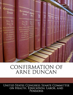 Confirmation of Arne Duncan - United States Congress Senate Committee (Creator)