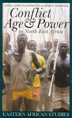 Conflict, Age & Power in N E Africa: Age Systems in Transition - Kurimoto, Eisei (Editor), and Simonse, Simon (Editor)