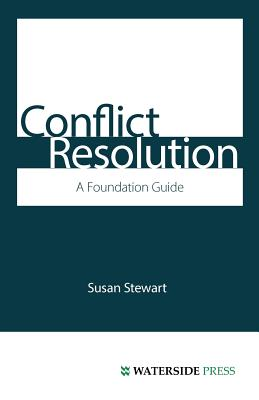 Conflict Resolution: A Foundation Guide - Stewart, Susan, and Stewart, James