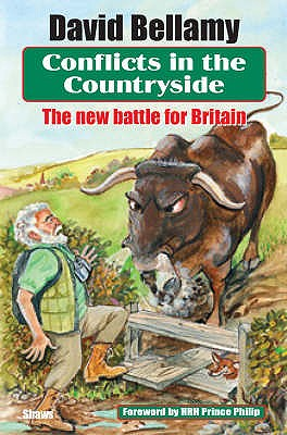 Conflicts in the Countryside: The New Battle for Britain - Bellamy, David, OBE