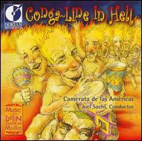 Conga-Line in Hell: Modern Classics from Latin America - Camerata de las Américas; Duane Cochran (piano); Dwight Sullinger (tuba); Igor Rindin (violin); Marilyn Nije (clarinet);...