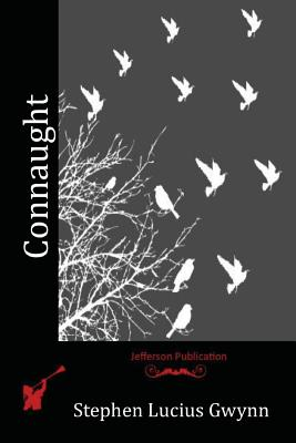 Connaught - Gwynn, Stephen Lucius