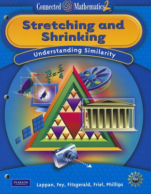 Connected Mathematics 2: Stretching and Shrinking: Understanding Similarity - Lappan, Glenda