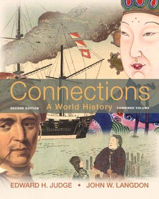 Connections: A World History - Judge, Edward H., and Langdon, John W.