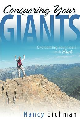 Conquering Your Giants - Eichman, Nancy