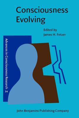 Consciousness Evolving - Fetzer, James H, PH.D. (Editor)