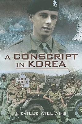 Conscript in Korea - Williams, Neville