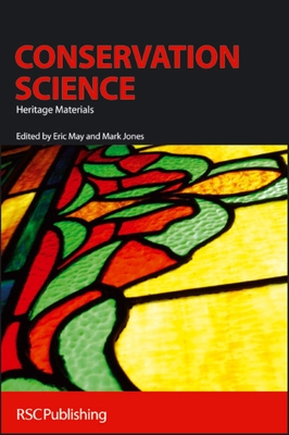 Conservation Science: Heritage Materials - May, Eric (Editor)