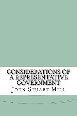 Considerations of a Representative Government - Mill, John Stuart