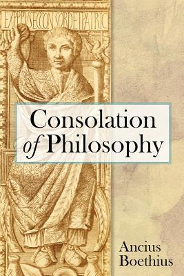 Consolation of Philosophy - Boethius, Ancius