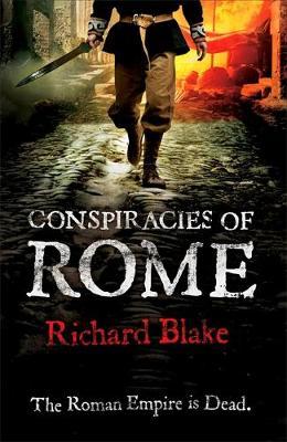 Conspiracies of Rome - Blake, Richard