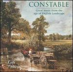 Constable: Great Music from the Age of English Landscape