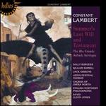 Constant Lambert: Summer's Last Will and Testament