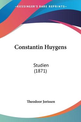 Constantin Huygens: Studien (1871) - Jorissen, Theodoor