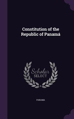 Constitution of the Republic of Panama - Panama (Creator)