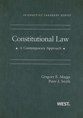 Constitutional Law: A Contemporary Approach - Maggs, Gregory E, and Smith, Peter J