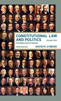 Constitutional Law and Politics: Civil Rights and Civil Liberties - O'Brien, David M, Professor