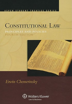 Constitutional Law: Principles and Policies - Chemerinsky, Erwin