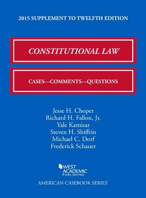 Constitutional Law: Supplement: Cases, Comments, and Questions - Kamisar, Yale, and Richard, Fallon, Jr., and Choper, Jesse H.