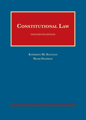 Constitutional Law - Sullivan, Kathleen, and Feldman, Noah