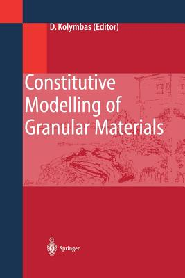Constitutive Modelling of Granular Materials - Kolymbas, Dimitrios