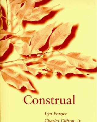 Construal - Frazier, Lyn, and Clifton, Charles, Jr.
