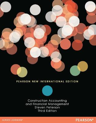 Construction Accounting & Financial Management: Pearson New International Edition - Peterson, Stephen