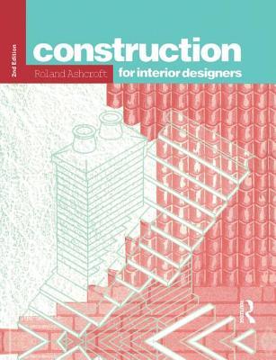 Construction for Interior Designers - Ashcroft, Roland