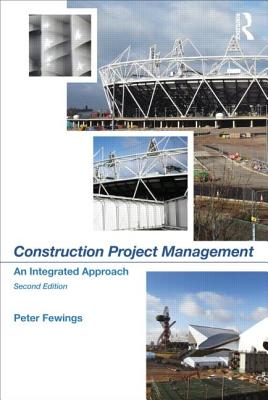 Construction Project Management: An Integrated Approach - Fewings, Peter