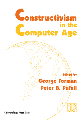 Constructivism in the Computer Age - Forman, George (Editor), and Pufall, Peter B (Editor)