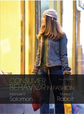 Consumer Behavior in Fashion - Solomon, Michael R, Professor, and Rabolt, Nancy J