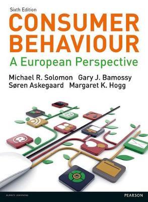 Consumer Behaviour: A European Perspective - Solomon, Michael R., and Bamossy, Gary J., and Askegaard, Soren