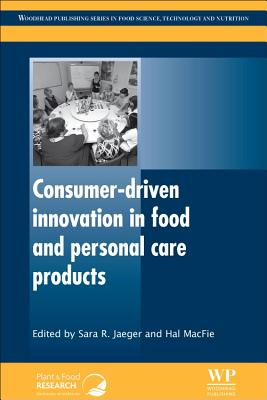 Consumer-Driven Innovation in Food and Personal Care Products - Jaeger, S R (Editor), and Macfie, Hal (Editor)