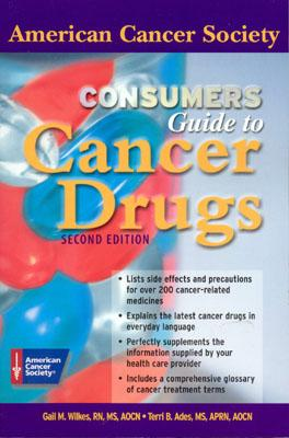 Consumers Guide to Cancer Drugs - Wilkes, Gail M, R.N., M.S., and Ades, Terri B