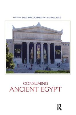 Consuming Ancient Egypt - MacDonald, Sally (Editor)