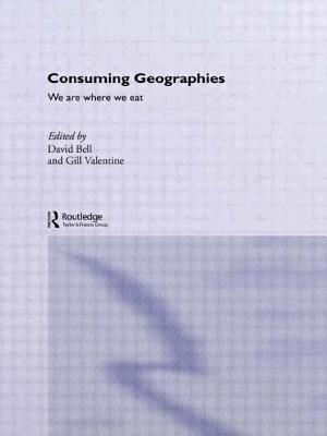 Consuming Geographies: We Are Where We Eat - Bell, David, Professor, Ed.D., and Valentine, Gill