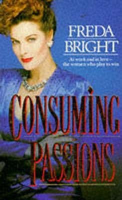 Consuming Passions - Bright, Freda