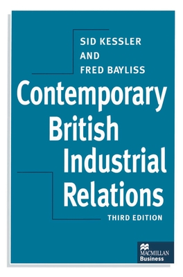 Contemporary British Industrial Relations - Kessler, Sidney, and Bayliss, Fred