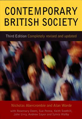 Contemporary British Society - Abercrombie, Nicholas, Professor, and Warde, Alan, and Deem, Rosemary, Professor