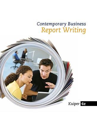 Contemporary Business Report Writing - Kuiper, Shirley