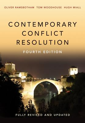 Contemporary Conflict Resolution - Ramsbotham, Oliver, and Woodhouse, Tom, and Miall, Hugh, Mr.