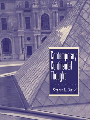 Contemporary Continental Thought - Daniel, Stephen H