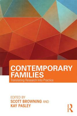 Contemporary Families: Translating Research Into Practice - Browning, Scott (Editor), and Pasley, Kay (Editor)