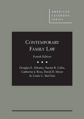 Contemporary Family Law - Abrams, Douglas, and Cahn, Naomi, and Ross, Catherine